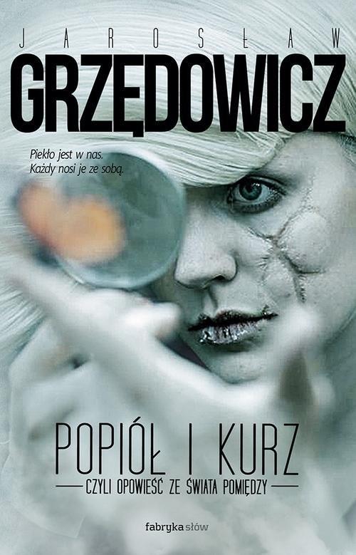 okładka Popiół i kurz, czyli opowieść ze świata pomiędzyksiążka      Jarosław Grzędowicz