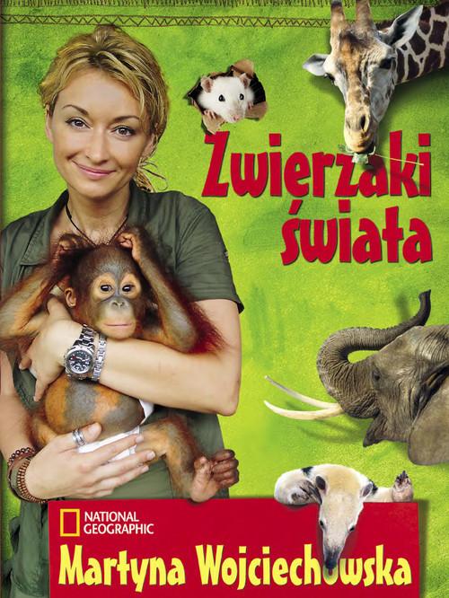 okładka Zwierzaki świataksiążka      Martyna Wojciechowska