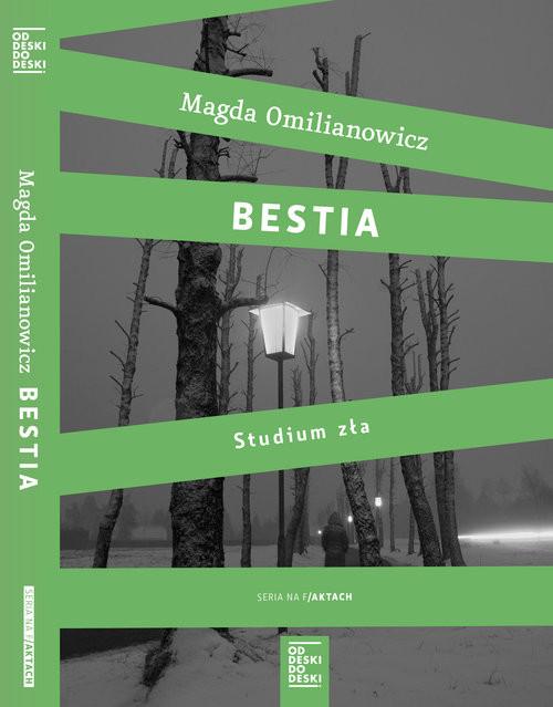 okładka Bestia. Studium złaksiążka      Magda Omilianowicz