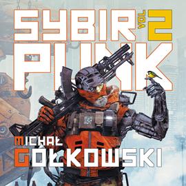 okładka Sybirpunk. Tom 2audiobook | MP3 | Michał Gołkowski