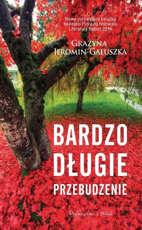 okładka Bardzo długie przebudzenie, Książka   Grażyna Jeromin-Gałuszka