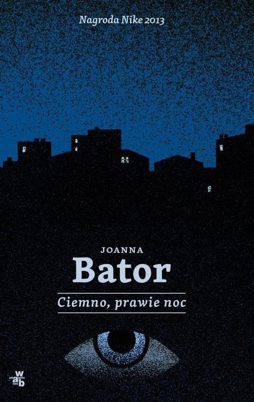 okładka Ciemno, prawie nocksiążka      Joanna Bator