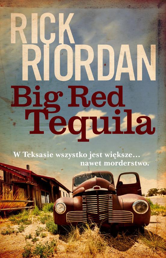 okładka Big Red Tequila, Książka   Rick Riordan