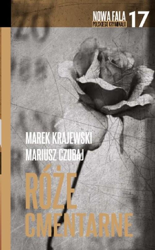 okładka Róże cmentarneksiążka |  | Marek Krajewski, Mariusz Czubaj
