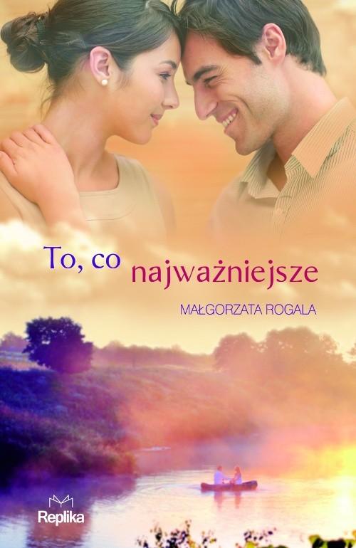 okładka To co najważniejszeksiążka      Małgorzata Rogala