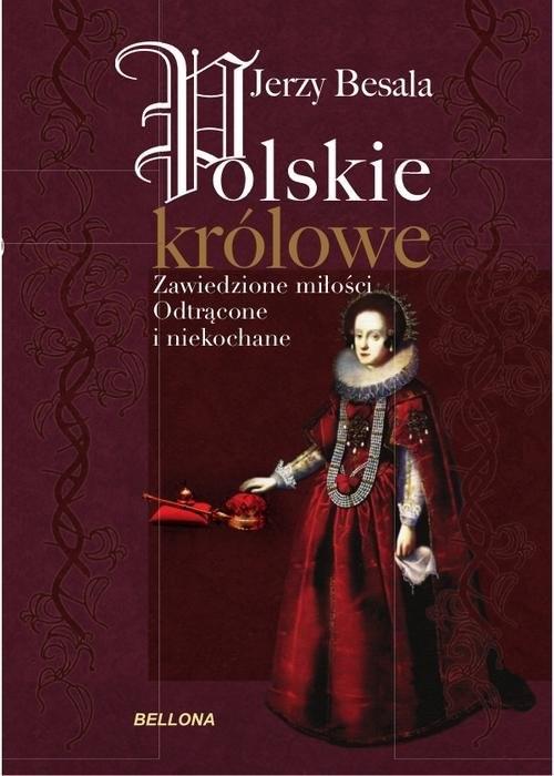 okładka Polskie królowe. Zawiedzione miłościksiążka      Jerzy Besala