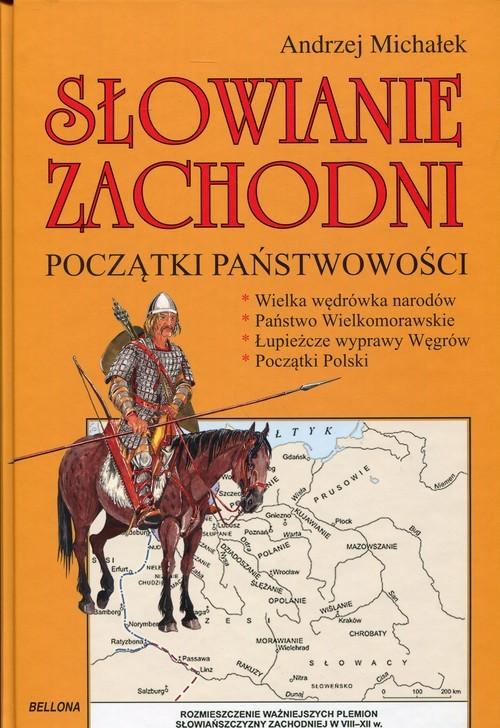 okładka Słowianie zachodni. Początki państwowości, Książka | Michałek Andrzej