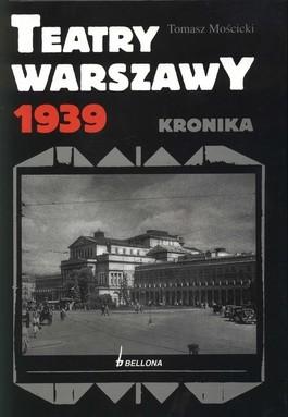 okładka Teatry warszawy 1939książka |  | Mościcki Tomasz