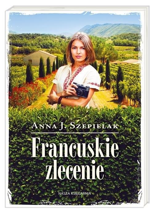 okładka Francuskie zlecenieksiążka      Anna J. Szepielak