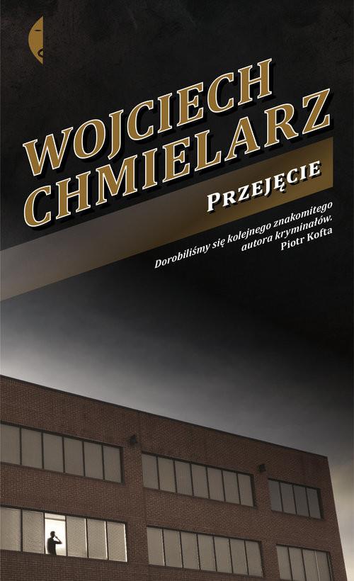 okładka Przejęcieksiążka |  | Wojciech Chmielarz