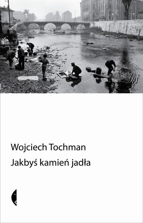 okładka Jakbyś kamień jadłaksiążka |  | Wojciech Tochman