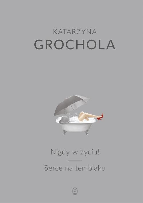 okładka Nigdy w życiu! Serce na temblakuksiążka |  | Katarzyna Grochola