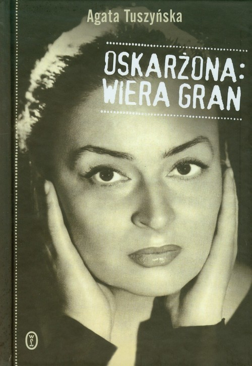 okładka Oskarżona Wiera Granksiążka |  | Agata Tuszyńska