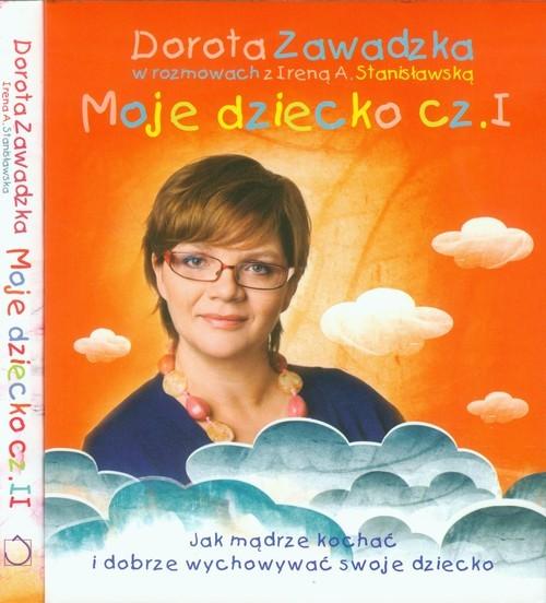 okładka Moje dziecko część 1-2. Pakietksiążka |  | Dorota Zawadzka, Irena Stanisławska