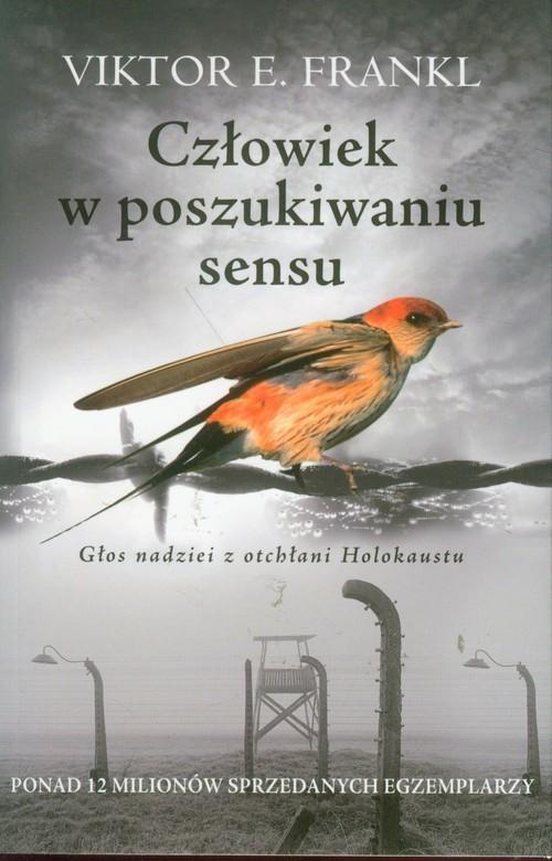 okładka Człowiek w poszukiwaniu sensu. Głos nadziei z otchłani Holokaustu, Książka   Viktor E.  Frankl