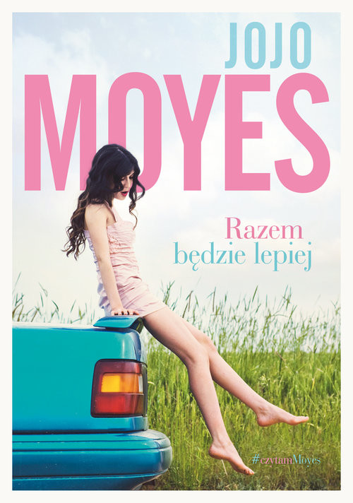 okładka Razem będzie lepiejksiążka      Jojo Moyes