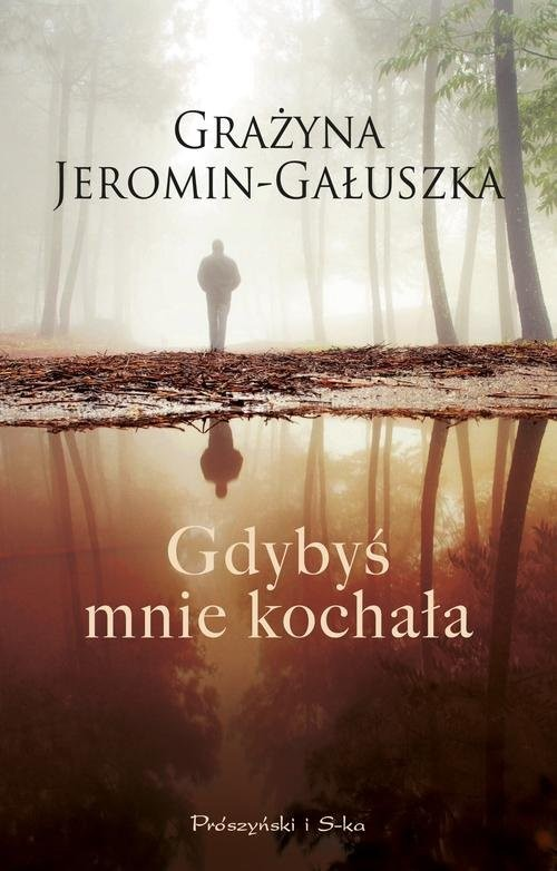 okładka Gdybyś mnie kochała, Książka   Grażyna Jeromin-Gałuszka