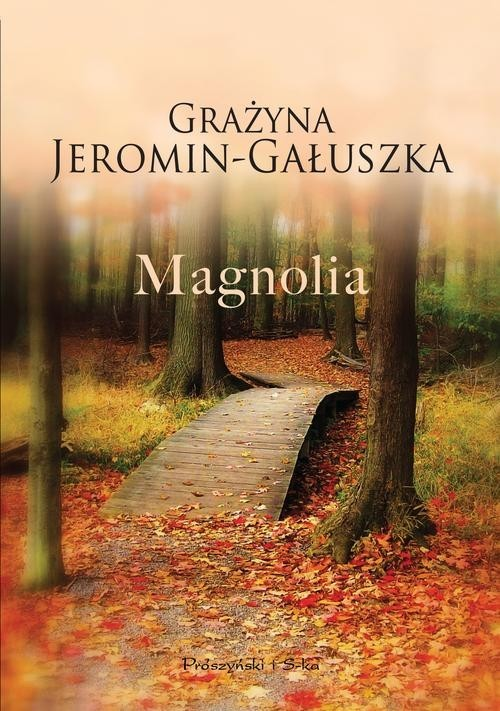 okładka Magnolia, Książka   Grażyna Jeromin-Gałuszka