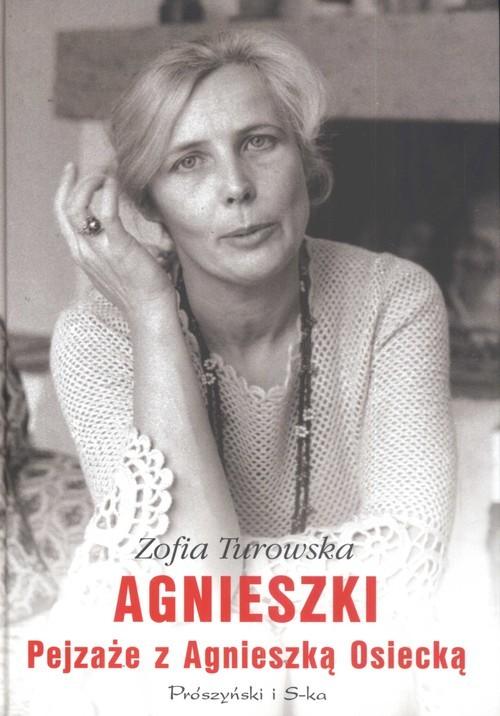 okładka Agnieszki Pejzaże z Agnieszką Osieckąksiążka      Zofia Turowska