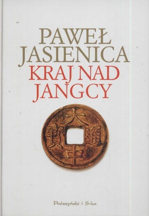 okładka Kraj nad Jangcy, Książka | Paweł Jasienica