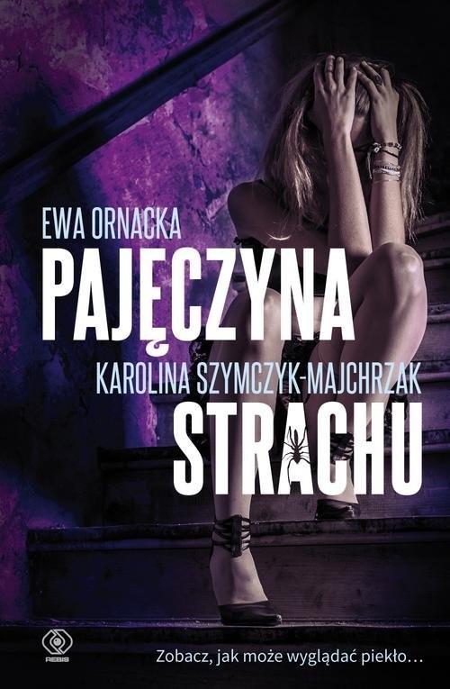 okładka Pajęczyna strachuksiążka      Ewa Ornacka, Karolina Szymczyk-Majchrzak