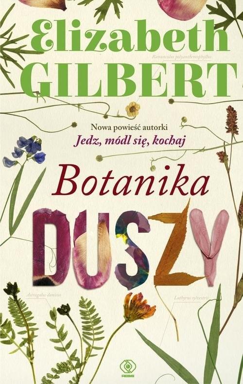 okładka Botanika duszyksiążka      Elizabeth Gilbert