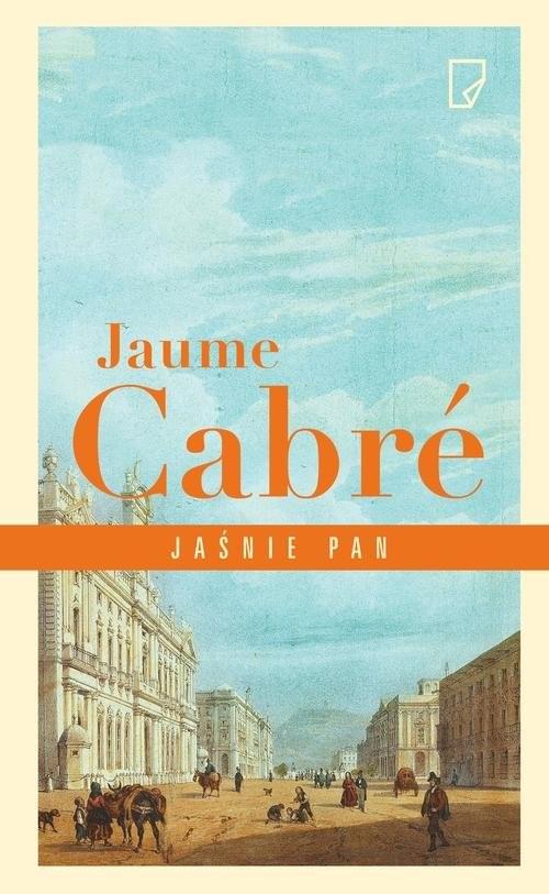 okładka Jaśnie pan, Książka | Cabre Jaume