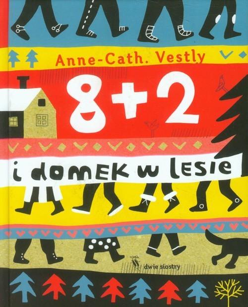 okładka 8 + 2 i domek w lesieksiążka |  | Anne-Cath Vestly