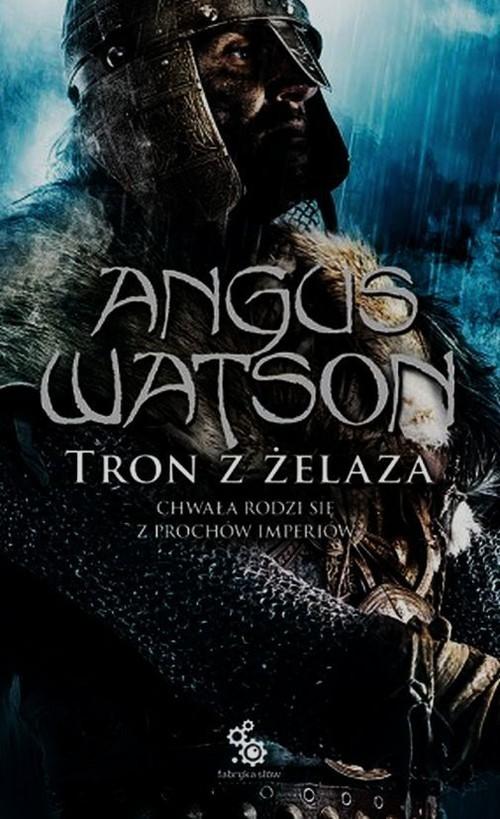 okładka Tron z żelaza 3książka      Watson Angus
