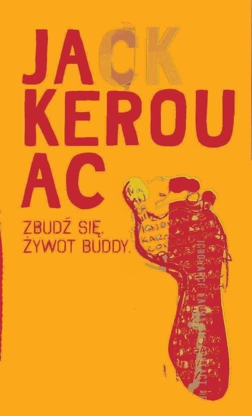 okładka Zbudź się. Żywot Buddyksiążka |  | Jack Kerouac