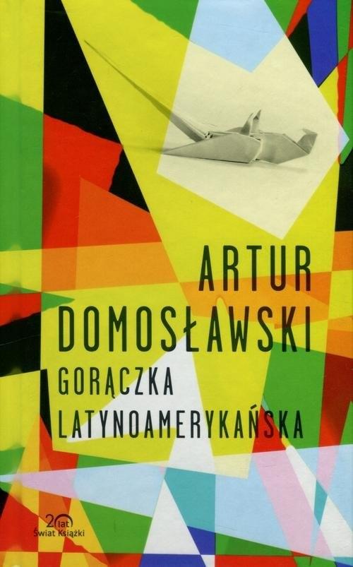 okładka Gorączka latynoamerykańskaksiążka      Artur Domosławski