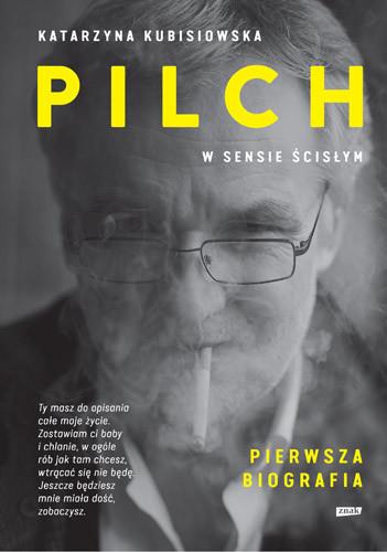 okładka Pilch w sensie ścisłym. Biografiaksiążka      Katarzyna Kubisiowska