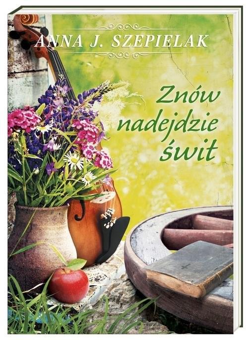 okładka Znów nadejdzie świtksiążka      Anna J. Szepielak