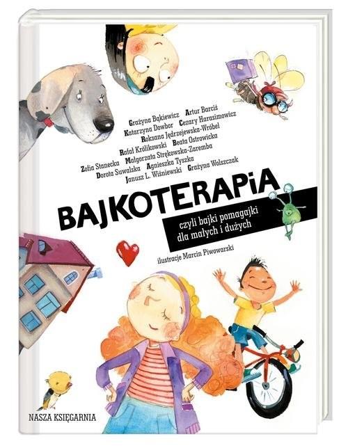okładka Bajkoterapia czyli bajki-pomagajki dla małych i dużychksiążka      Opracowanie zbiorowe