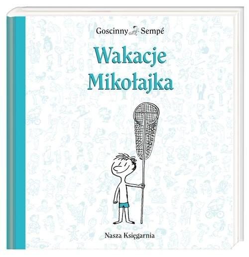 okładka Wakacje Mikołajkaksiążka |  | René Goscinny, Jean-Jacques Sempé