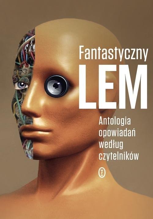 okładka Fantastyczny Lem. Antologia opowiadań według czytelnikówksiążka |  | Stanisław Lem