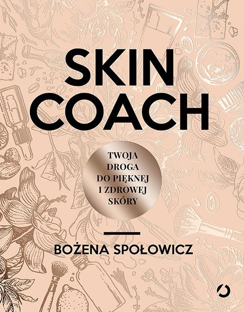 okładka Skin coach. Twoja droga do pięknej i zdrowej skóryksiążka |  | Bożena Społowicz