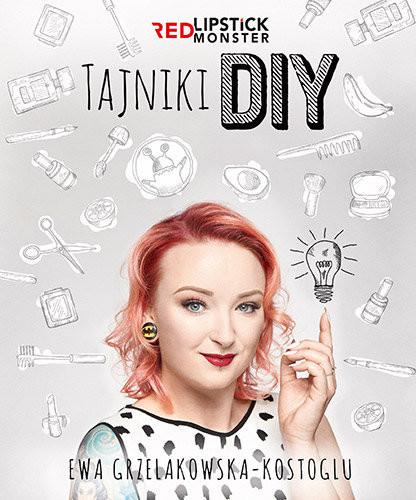 okładka Tajniki DIY z Red Lipstick Monsterksiążka |  | Ewa Grzelakowska-Kostoglu