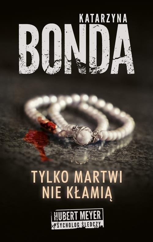 okładka Tylko martwi nie kłamiąksiążka |  | Katarzyna Bonda