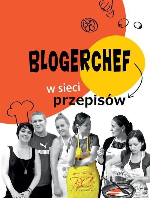 okładka BlogerChef. W sieci przepisów, Książka | Praca Zbiorowa