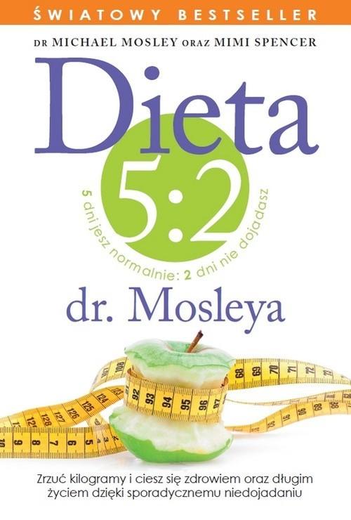 okładka Dieta 5:2 dr. Mosleyaksiążka |  | Michael Mosley, Mimi Spencer