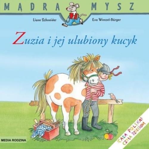 okładka Mądra mysz. Zuzia i jej ulubiony kucykksiążka |  | Schneider Liane