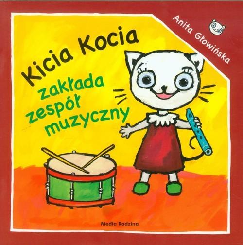 okładka Kicia Kocia zakłada zespół muzycznyksiążka      Anita Głowińska