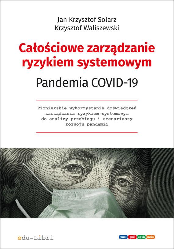 okładka Całościowe zarządzanie ryzykiem systemowym. Pandemia COVID-19ebook | epub, mobi | Jan Krzysztof  Solarz, Krzysztof Waliszewski