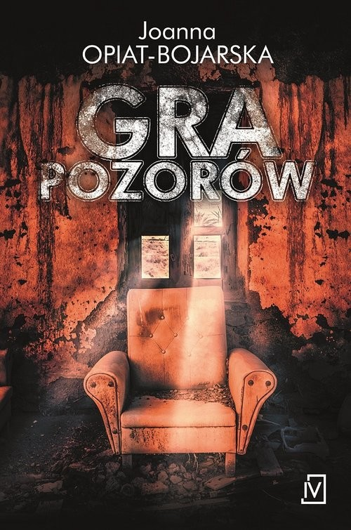 okładka Gra pozorówksiążka |  | Joanna Opiat-Bojarska
