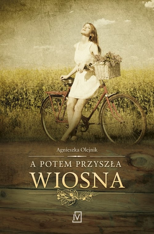 okładka A potem przyszła wiosnaksiążka      Agnieszka Olejnik