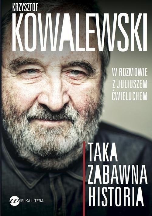 okładka Taka zabawna historia, Książka   Juliusz  Ćwieluch, Krzysztof  Kowalewski