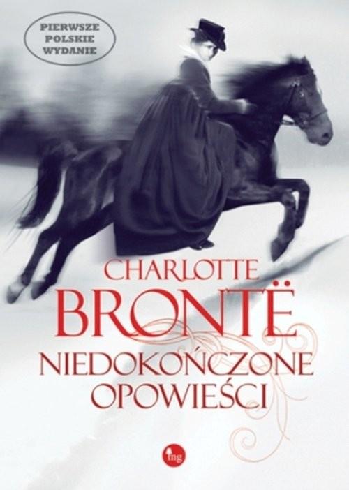 okładka Niedokończone opowieściksiążka      Charlotte Bronte