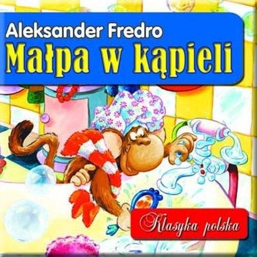 okładka Małpa w kąpieli. Klasyka polskaksiążka |  | Aleksander Fredro