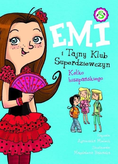 okładka Emi i Tajny Klub Superdziewczyn. Kółko hiszpańskiegoksiążka |  | Agnieszka Mielech